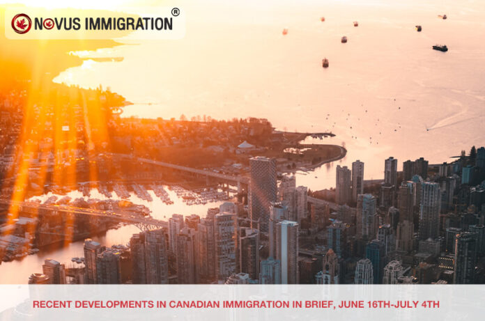 Recent Developments in Canadian Immigration in Brief, June 16th – July 4th