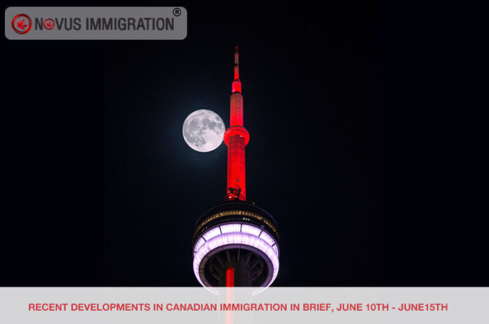 Recent Developments in Canadian Immigration in Brief, June 10th – June 15th