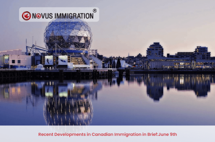Recent Developments in Canadian Immigration in Brief : June 9th