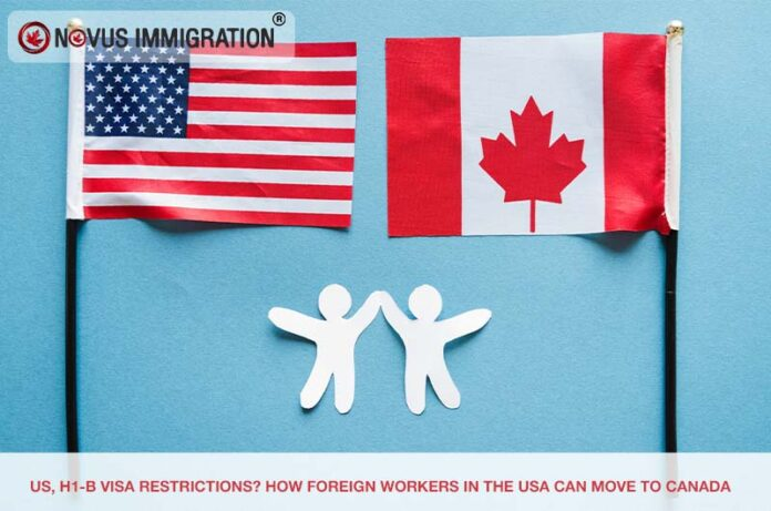 US, H1-B Visa Restrictions? How Foreign Workers in the USA Can Move to Canada