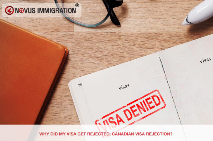 Why Did My Visa Get Rejected: Canadian Visa Rejection?