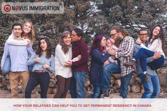 How Your Relatives Can Help You To Get Permanent Residency In Canada