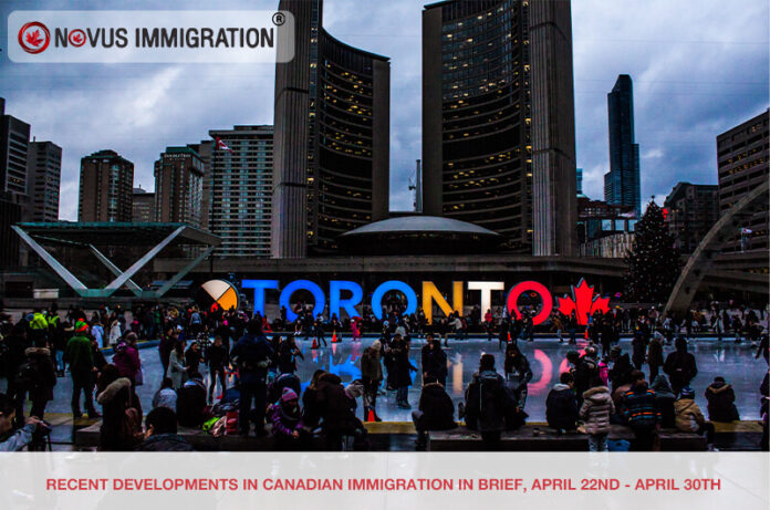 Recent Developments in Canadian Immigration in Brief: April 22nd – April 30th