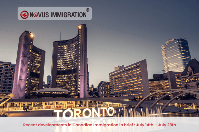 Recent developments in Canadian Immigration in brief : July 14th – July 28th
